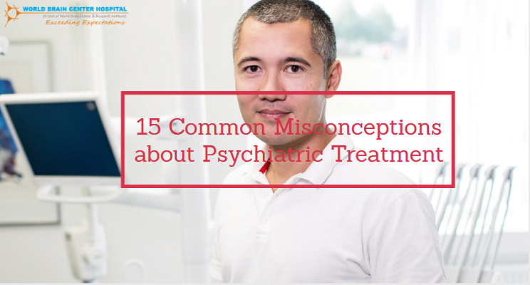 Misconceptions About Psychiatric Treatment
